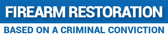 Firearms Restoration Based on a Criminal Conviction